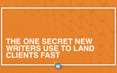 The One Secret New Writers Use to Land Clients Fast
